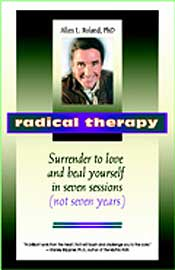 Radical Therapy: Surrender to Love & Heal Yourself in 7 Sessions